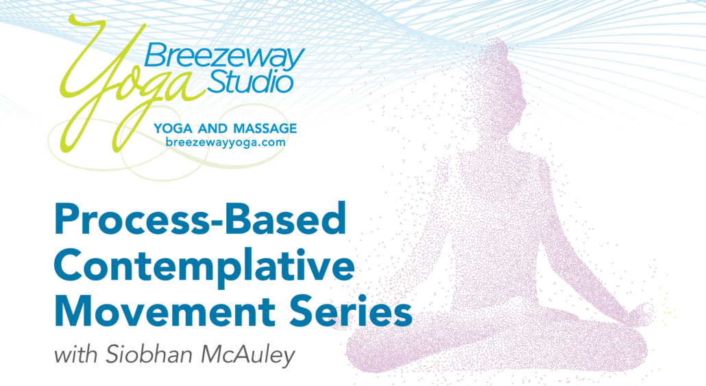 Process-Based Contemplative Movement @ Breezeway Yoga Studio | Knoxville | Tennessee | United States
